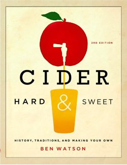 Cider, Hard & Sweet: History, Traditions, and Making Your Own  [3rd Edition]