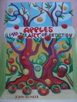 Apples and the Art of Detection  byJohn Bunker