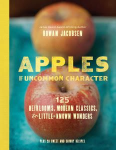 Apples of Uncommon Character by Rowan Jacobsen