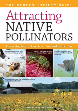 Attracting Native Pollinators by Eric Mader and the Xerces Society